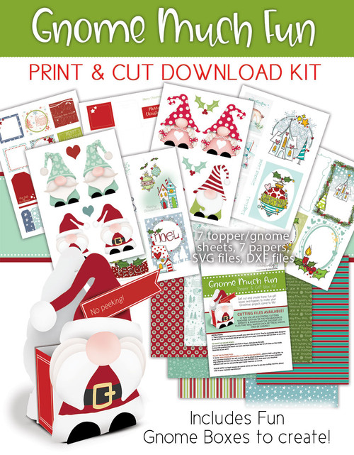 Gnome Much Fun - Toppers & Goft Boxes - downloadable Print & Cut kit