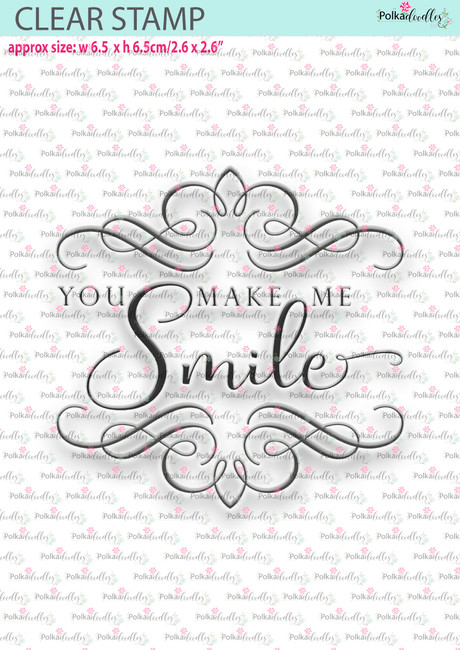 You Make Me Smile sentiment stamp - large clear, quality stamp.