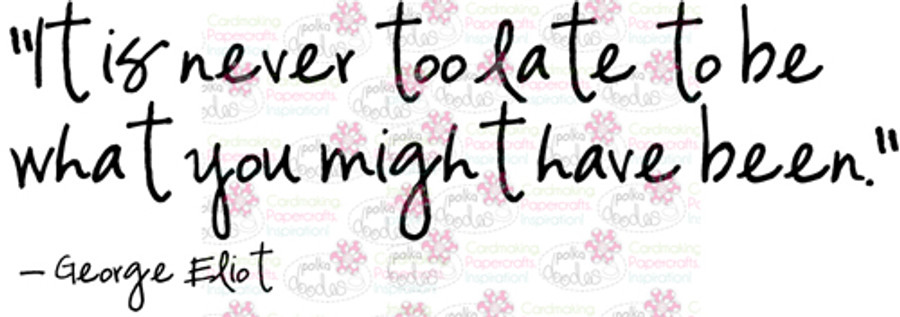 Never too Late sentiment downloadable digital stamp
