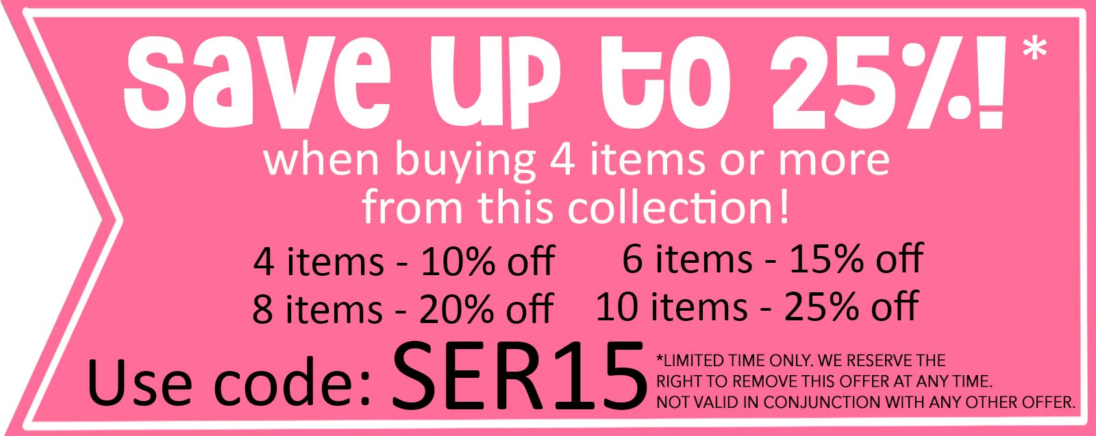 save 25% off this collection