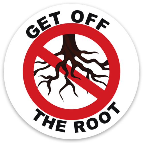 GET OFF THE ROOT!!! Hard hat sticker