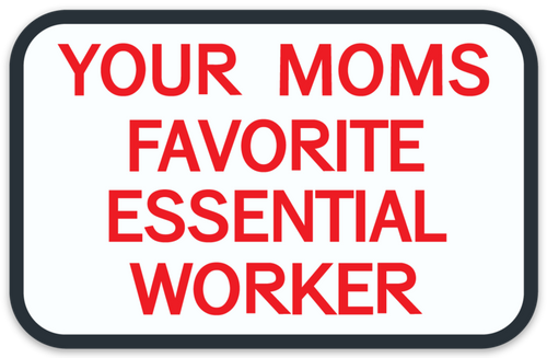 Your Mom's Favorite Essential Worker Sticker
