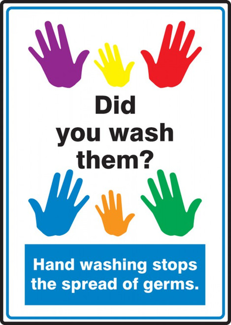 Did You Wash Them? - Hand Washing Stops The Spread Of Germs Sign (14'' x 10'')