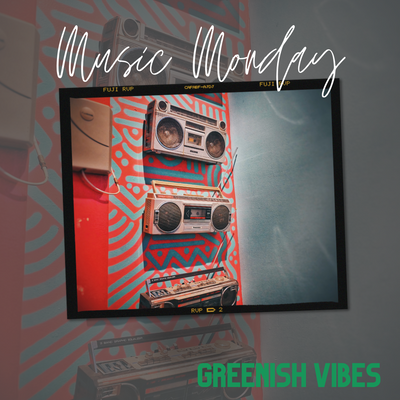 Our First Edition of Music Monday