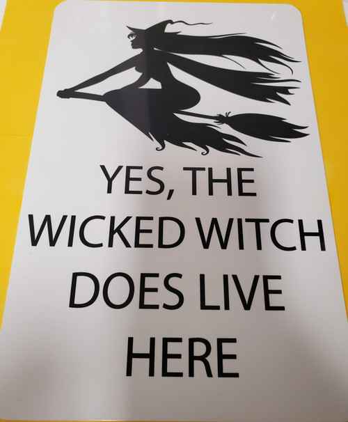 """Wicked Witch Sign-Sublimated 12"""" x 8"""""""