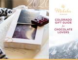 Moksha Chocolate Gift Guide for Chocolate Lovers. LOCAL LOVE!