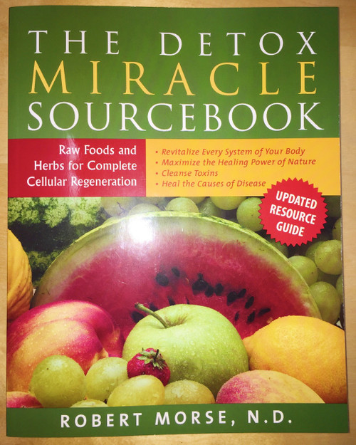 Dr. Morse's The Detox Miracle Sourcebook