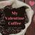 My Valentine Coffee