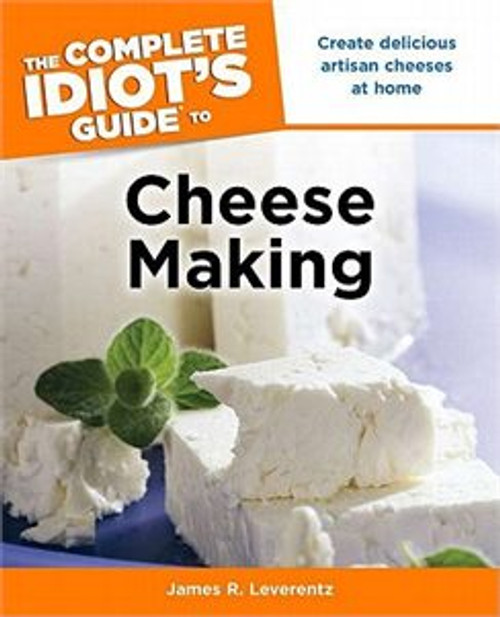 Complete Idiot's Guide to Cheese Making
