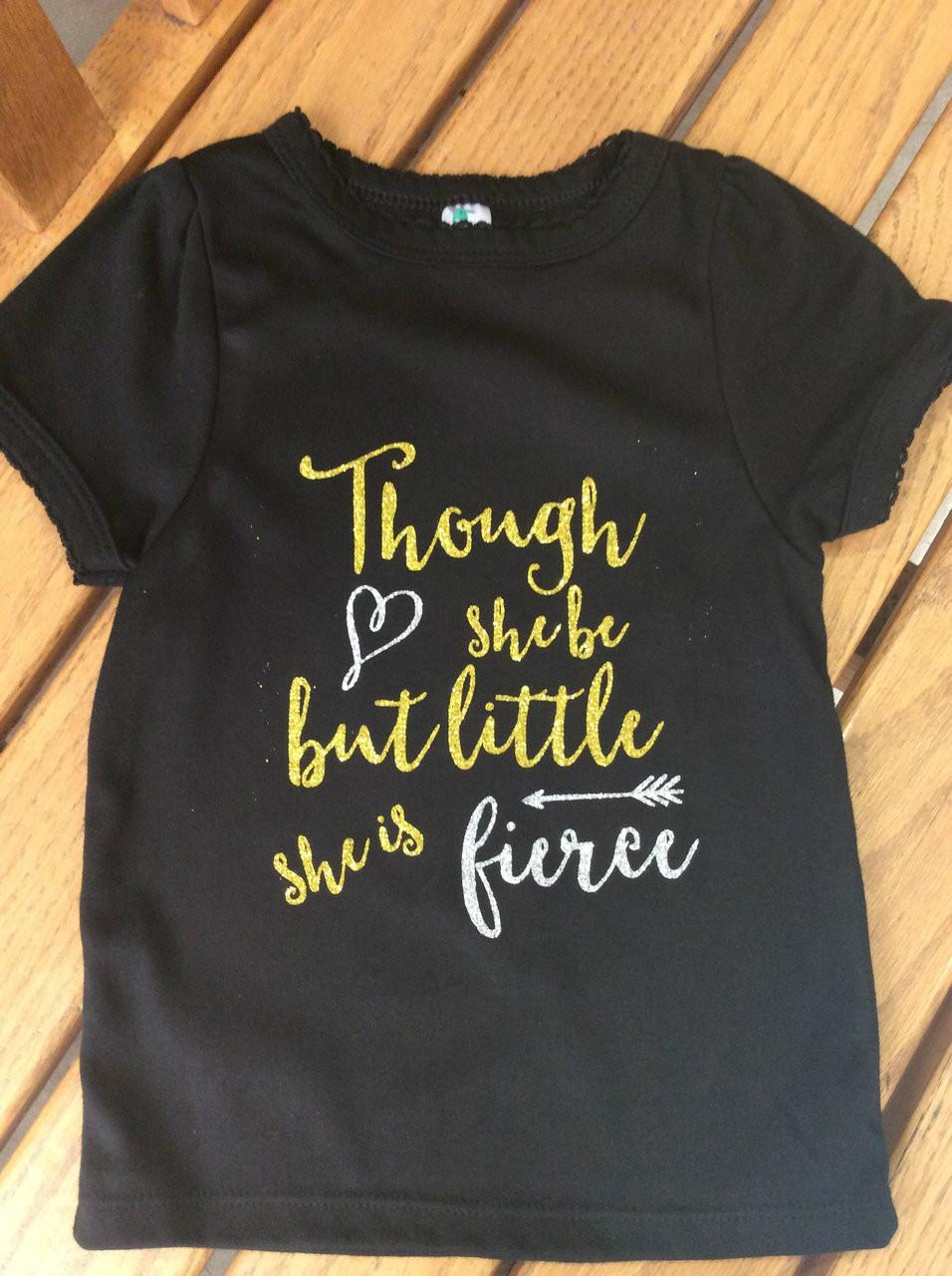 Girls Though She May Be But Little Tee Shirt Girls Shirt She Is