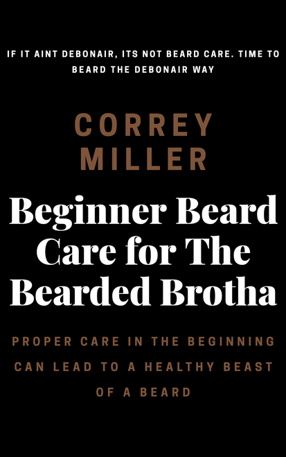 BEGINNING BEARD CARE FOR THE BEARDED BROTHA EBOOK