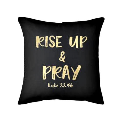 Rise up and pray pillow