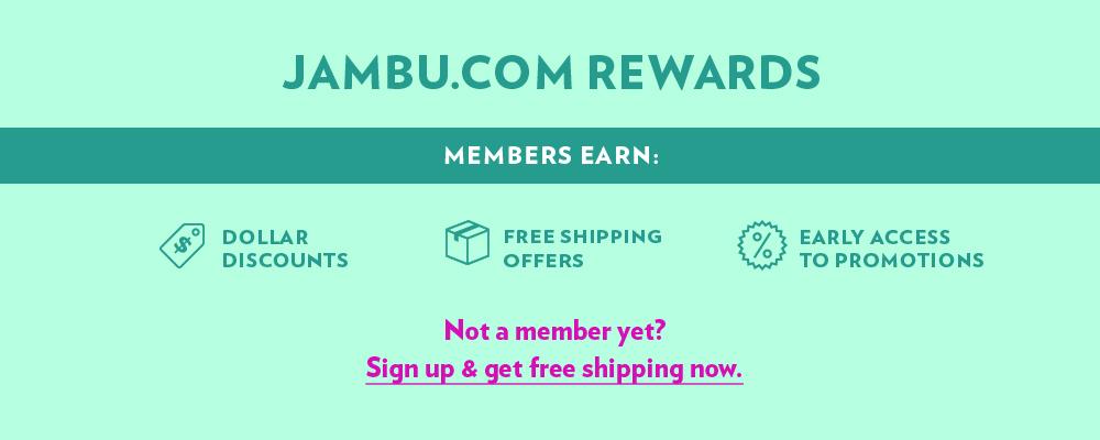 Sign up for Jambu's Reward Program and get free shipping