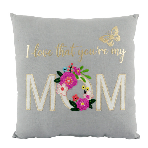 I LOVE THAT YOUR MY MOM PILLOW