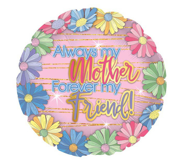 """17"""" ALWAYS MY MOTHER FOREVER MY FRIEND"""