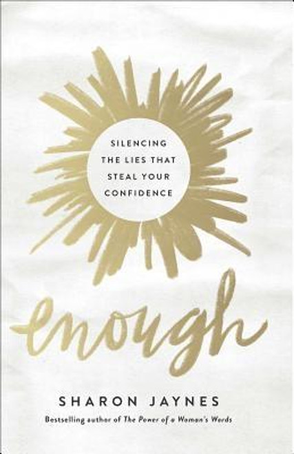 <p><b>What Can You Do When You Feel You're Just Not Good Enough?</b></p><p>Do the voices in your head say you're not good enough, smart enough, pretty enough...or just not enough, period? It's time to stop listening to lies that sabotage your confidence a<br><br><b>Author:</b> Sharon Jaynes<br><b>Publisher:</b> Harvest House Publishers<br><b>Published:</b> 04/03/2018<br><b>Pages:</b> 272<br><b>Binding Type:</b> Paperback<br><b>Weight:</b> 0.65lbs<br><b>Size:</b> 8.40h x 5.40w x 0.90d<br><b>ISBN:</b> 9780736973540</p>