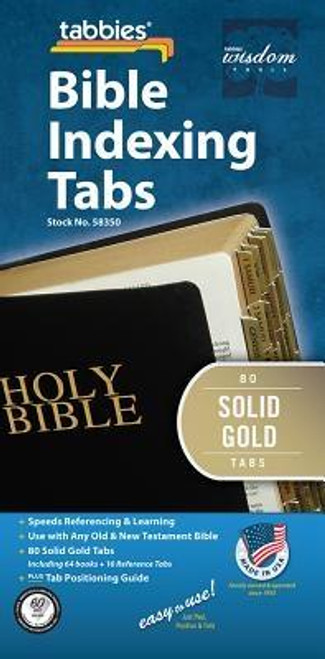 Quickly locate the books of the Bible with these classic Bible tabs. Author: TabbiesPublisher: TabbiesPublished: 02/22/2005Binding Type: OtherWeight: 0.20lbsSize: 6.20h x 5.00w x 0.90d ISBN: 0084371583508 UPC: 084371583508