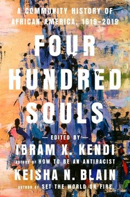 """<b>A chorus of extraordinary voices comes together to tell one of history's great epics: the four-hundred-year journey of African Americans from 1619 to the present--edited by Ibram X. Kendi, author of <i>How to Be an Antiracist, </i> and Keisha N. Blain, author of <i>Set the World on Fire</i>.</b> <p></p>The story begins in 1619--a year before the <i>Mayflower</i>--when the <i>White Lion </i>disgorges """"some 20-and-odd Negroes"""" onto the shores of Virginia, inaugurating the African presence in what would become the United States. It takes us to the present, when African Americans, descendants of those on the <i>White Lion </i>and a thousand other routes to this country, continue a journey defined by inhuman oppression, visionary struggles, stunning achievements, and millions of ordinary lives passing through extraordinary history. <p></p><i>Four Hundred Souls </i>is a unique one-volume """"community"""" history of African Americans. The editors, Ibram X. Kendi and Keisha N. Blain, have assembled ninety brilliant writers, each of whom takes on a five-year period of that four-hundred-year span. The writers explore their periods through a variety of techniques: historical essays, short stories, personal vignettes, and fiery polemics. They approach history from various perspectives: through the eyes of towering historical icons or the untold stories of ordinary people; through places, laws, and objects. While themes of resistance and struggle, of hope and reinvention, course through the book, this collection of diverse pieces from ninety different minds, reflecting ninety different perspectives, fundamentally deconstructs the idea that Africans in America are a monolith--instead it unlocks the startling range of experiences and ideas that have always existed within the community of Blackness. <p></p>This is a history that illuminates our past and gives us new ways of thinking about our future, written by the most vital and essential voices of our present.<br><br><b>Author:</b>"""