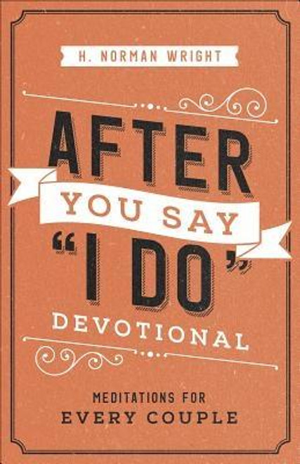 After You Say I Do Devotional: Meditations for Every Couple