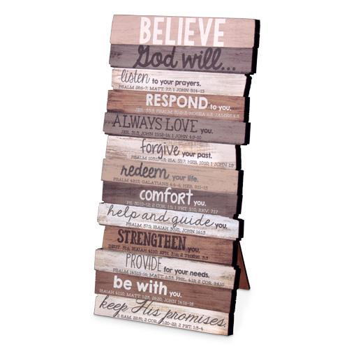 """<p data-mce-fragment=""""1"""">Believe God... This beautiful stacked wood plaque is perfect for any table or wall display</p> <ul data-mce-fragment=""""1""""> <li data-mce-fragment=""""1""""><span data-mce-fragment=""""1"""">MDF Wood</span></li> <li data-mce-fragment=""""1"""">Easel back desktop plaque</li> <li data-mce-fragment=""""1"""">Product Size 5"""" x 10""""</li> </ul>"""
