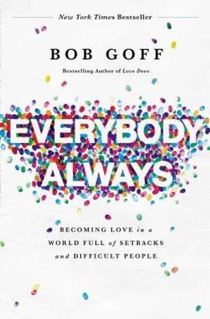 <p><strong><em>New York Times</em> Bestseller </strong> What happens when we give away love like we're made of it? In his entertaining and inspiring follow-up to <em>Love Does</em>, Bob Goff takes readers on a journey into the secret of living without fear, constraint, or worry. In <em>Everybody, Always, </em>Bob shows us the simple truths that . . .</p><ul> <li>it's easy to love kind, lovely, humble people, but you have to tackle fear to love people who are difficult;</li> <li>dark and scary places are filled with beautiful people who need our unconditional love; and</li> <li>extravagant love has extraordinary power to change lives, including your own.</li> </ul><p>Driven by Bob's trademark storytelling, <em>Everybody, Always</em> reveals the lessons Bob learned--often the hard way--about what it means to love without inhibition, insecurity, or restriction. From finding the right friends to discovering the upside of failure, <em>Everybody, Always</em> points the way to embodying love by doing the unexpected, the intimidating, the seemingly impossible.</p><p>Whether losing his shoes while skydiving solo or befriending a Ugandan witch doctor, Bob steps into life with a no-limits embrace of others that is as infectious as it is extraordinarily ordinary. <em>Everybody, Always</em> reveals how we can do the same.</p><p>If you love <em>Everybody, Always</em>, don't forget to check out <em>Love Does</em> and <em>Dream Big </em>for more of Bob's delightful and inspiring stories </p><br><br><b>Author:</b> Bob Goff<br><b>Publisher:</b> Thomas Nelson<br><b>Published:</b> 04/17/2018<br><b>Pages:</b> 240<br><b>Binding Type:</b> Paperback<br><b>Weight:</b> 0.50lbs<br><b>Size:</b> 8.30h x 5.40w x 0.80d<br><b>ISBN:</b> 9780718078133<br><br><b>Review Citation(s): </b><br><i>Publishers Weekly</i> 02/26/2018