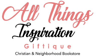 All Things Inspiration Giftique Christian Bookstore