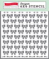 6x6 Stencil - Bows