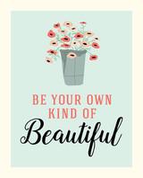 Be Beautiful Art Print - 8x10
