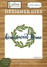 Home Sweet Home Wreath Die Set