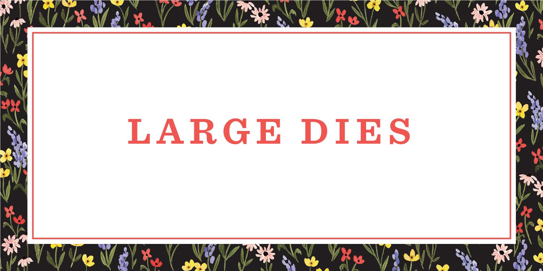 Large Dies