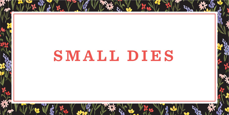 Small Dies