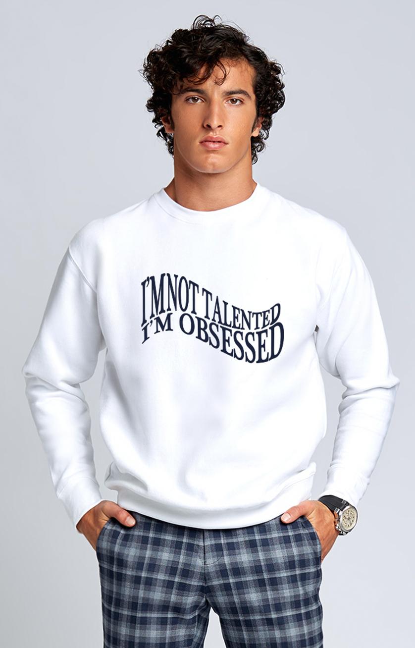 I'm Obsessed  Sweatshirt