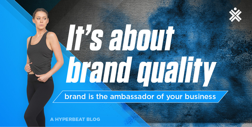 It's about Brand Quality