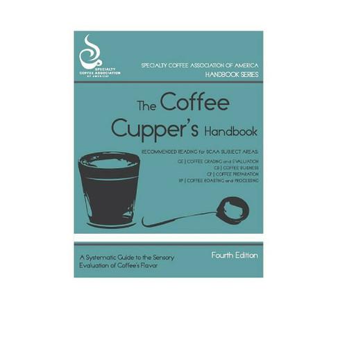 The Coffee Cuppers' Handbook (SCAA)