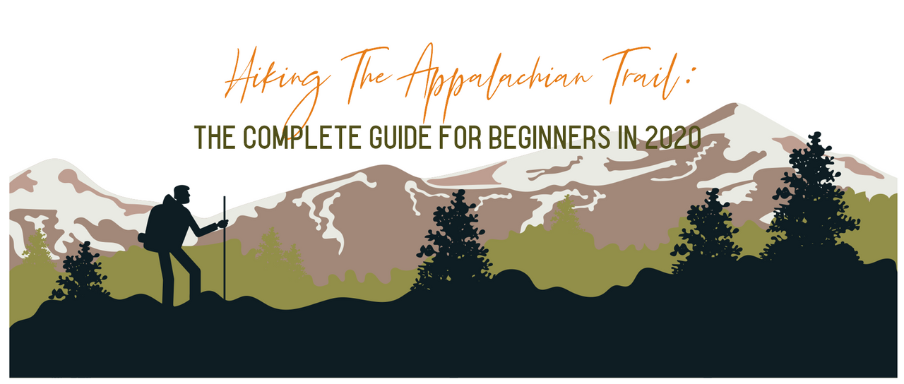 Hiking the Appalachian Trail - The Complete Guide for Beginners in 2020
