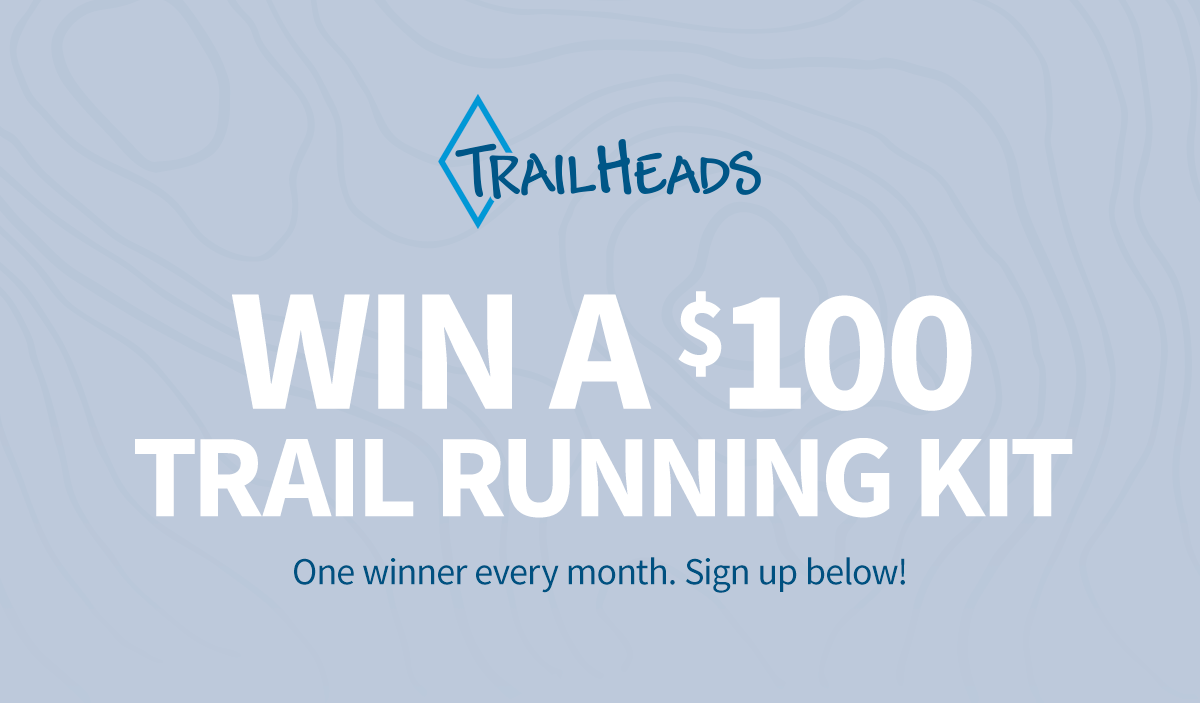 TrailHeads Sweepstake - Win a $100 Trail Running Kit