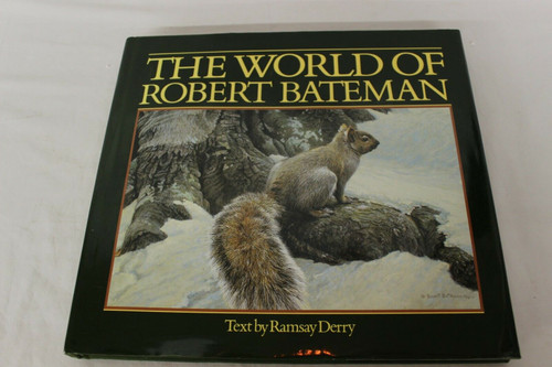 The World Of Robert Bateman - Hand Signed Book -Text By Ramsay Derry