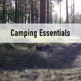 Must Have Camping Essentials