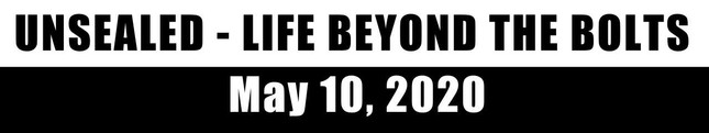 Unsealed: Life Beyond the Bolts   May 10th, 2020 (Video)