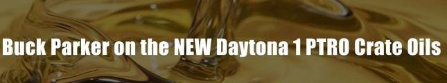 Buck Parker on the NEW Daytona 1 PTRO Crate Oils (Video)