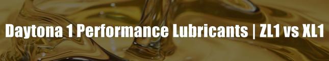Daytona 1 Performance Lubricants | ZL1 vs XL1 (Video)