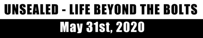 Unsealed: Life Beyond the Bolts   May 31st, 2020 (Video)