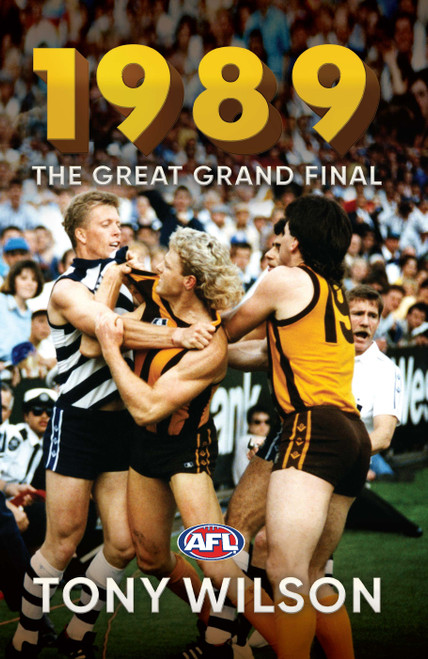 1989: The Great Grand Final Book by Tony Wilson
