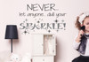 Vinyl Wall Decal Sticker Never let anyone Dull your Sparkle Encouragement