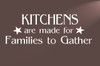 Kitchens are Made for Families to Gather Kitchen Wall Decal Sticker Quote
