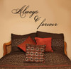 Always and Forever - Vinyl Wall Sticker Decals Popular Bedroom Wall Décor
