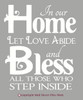 In Our Home Let Love Abide and Bless All Those Who Step Inside Wall Decal Stickers White