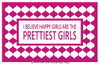 Happy Girls Are The Prettiest Girls Wall Decal for Cancer Awareness Hot Pink