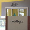 Hello Goodbye Wall Decal Vinyl Sticker for Entry Room Decor