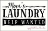 Mom's Laundry Help Wanted Funny Laundry Wall Decal Quote